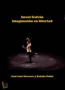 Israel Galván. Imaginación en libertad....