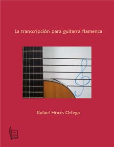 La transcripción para guitarra flamenca....