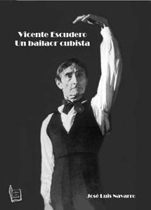 Vicente Escudero. Un bailaor cubista....